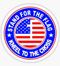 STAND FOR THE FLAG - KNEEL FOR THE CROSS Sticker