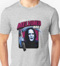 Bill & Ted - Death - They Melvined Me Unisex T-Shirt