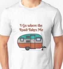 I go, where the Road Takes me Unisex T-Shirt