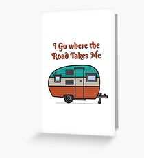 I go, where the Road Takes me Greeting Card