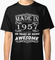 Special Gift For 60th Birthday - Made in 1957 Awesome Birthday Gift Classic T-Shirt