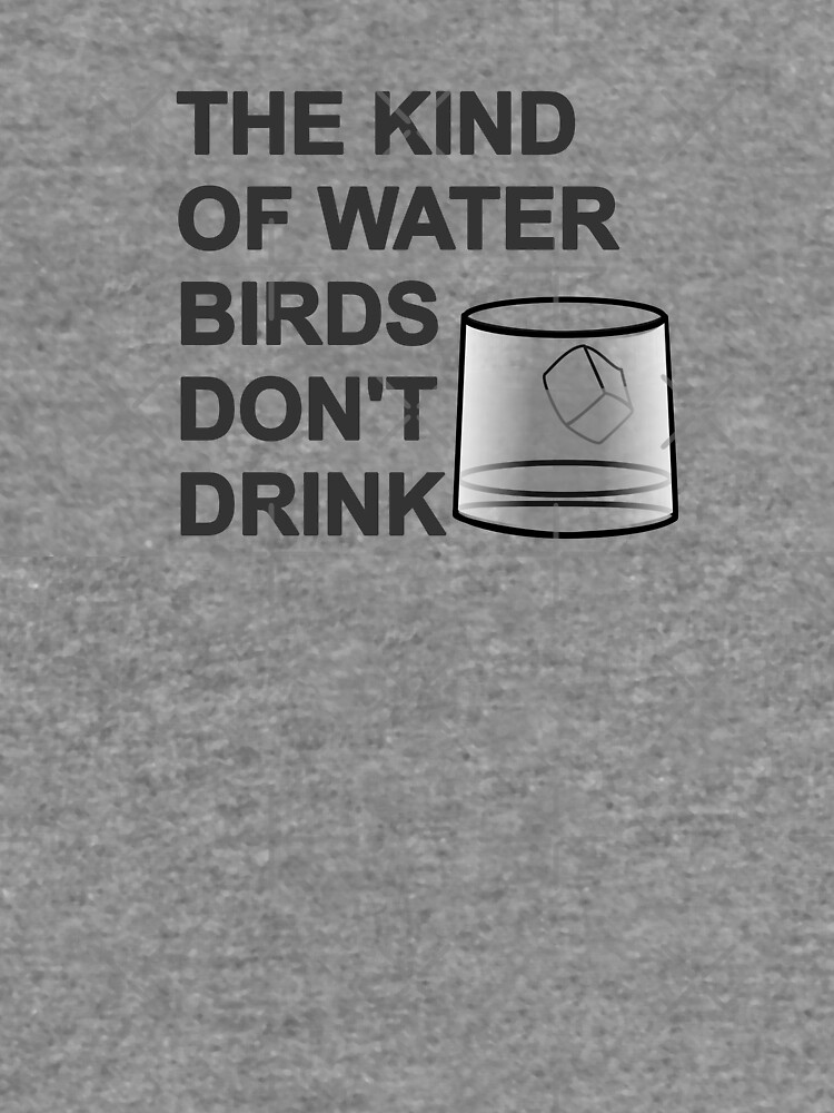 The Kind Of Water Birds Don't Drink by Almdrs