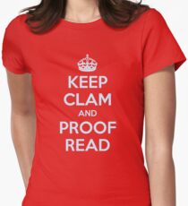Keep Clam and Proof Read Womens Fitted T-Shirt