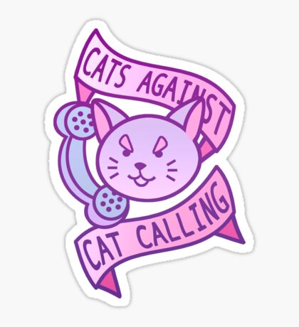 Cats Against Cat Calling Glossy Sticker