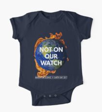 Not On Our Watch: March for Science 2017 One Piece - Short Sleeve