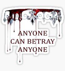 Anyone can Betray Anyone Sticker