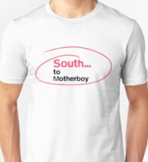 South... to Motherboy Unisex T-Shirt