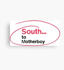 South... to Motherboy Canvas Print