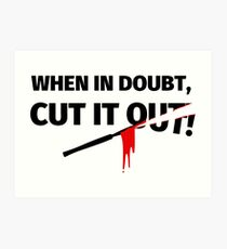 When in doubt, cut it out - funny surgeon saying Art Print
