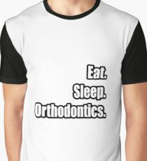 Eat. Sleep. Orthodontics. Graphic T-Shirt