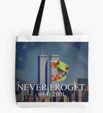 Never Froget 9/11/2001 Tote Bag