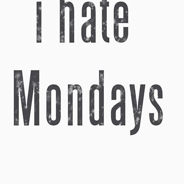 I Hate Mondays by AmandaCole