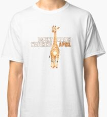 I Spent March Watching April - Funny, Witty April the Giraffe Pun Watercolor Design Classic T-Shirt