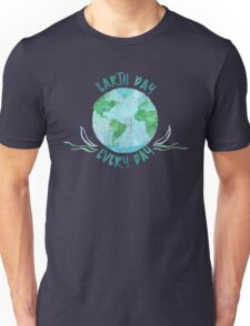 Earth Day Every Day - Watercolor Environmentalism Conservationist Design Unisex T-Shirt