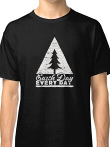 Earth Day Every Day - Cool Environmentalism T-Shirt Classic T-Shirt