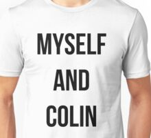 """""""myself and colin"""" Unisex T-Shirt"""