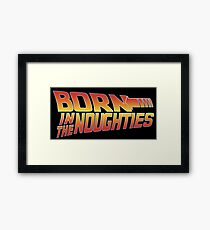 Born in the Noughties 00s - Back to the Future Framed Print