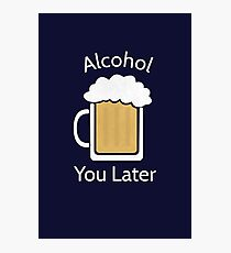 Funny Alcohol Beer Pun  Photographic Print