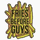 Fries Before Guys by sketchNkustom