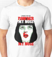 Powder My Nose Unisex T-Shirt