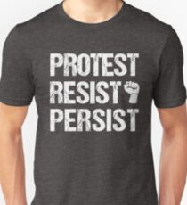 Protest Resist Persist with Fist  Unisex T-Shirt