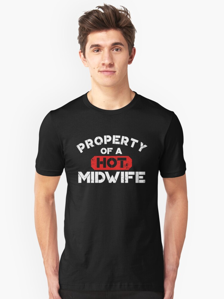 Property of a Hot Midwife Shirt Unisex T-Shirt Front