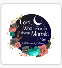What Fools These Mortals Be! Sticker