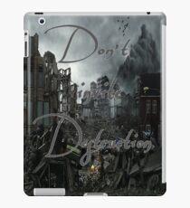 dont invite destruction iPad Case/Skin