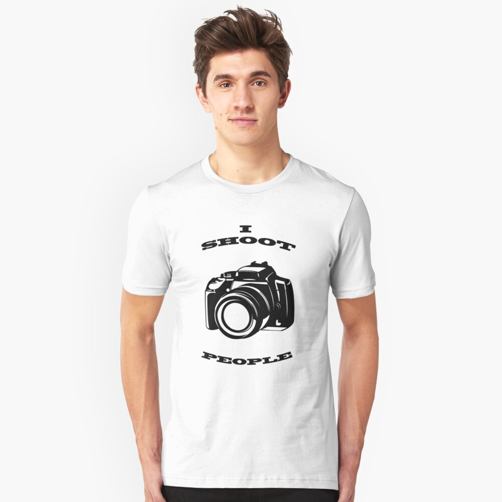 I shoot people...shirt Unisex T-Shirt Front