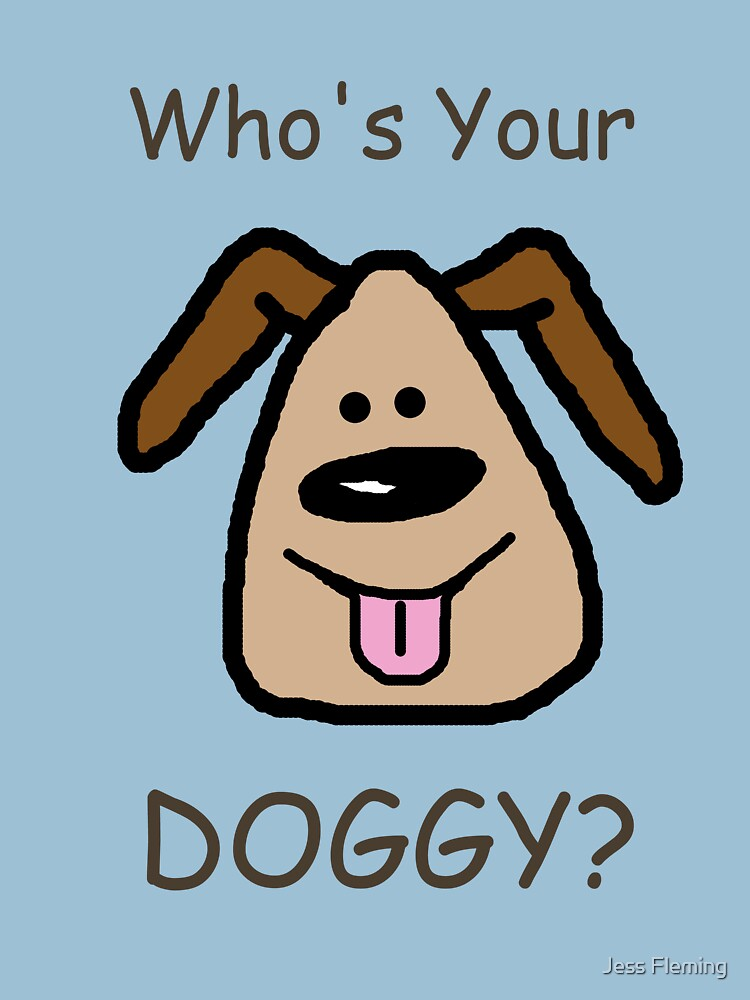Who's Your DOGGY? by BigJess