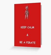 Keep Calm and Be a Pirate Greeting Card