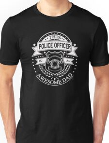 This Police Officer Is an Awesome Dad Unisex T-Shirt