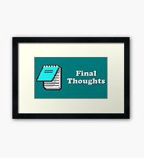 Title Card - Final Thoughts Framed Print