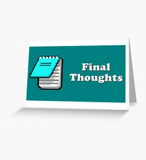 Title Card - Final Thoughts Greeting Card