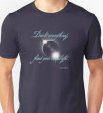 Buddha Quote - Find Your Own Light T-Shirt