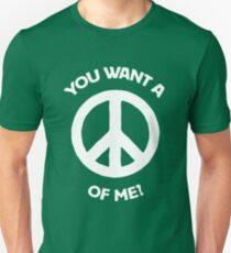 You want a PEACE of me? Slim Fit T-Shirt