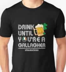 drink until you're gallagher shameless T-Shirt