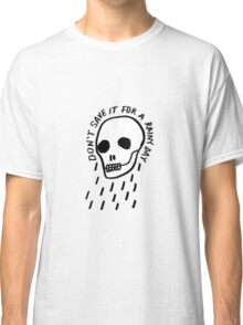 rainy day simple skull with hand drawn type Classic T-Shirt