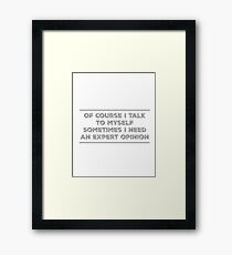 Expert Opinion Framed Print