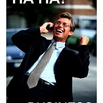 HA HA! BUSINESS by CristinaS91