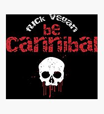 Be cannibal Photographic Print