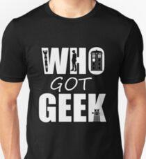Dr Who Who Got Geek Unisex T-Shirt