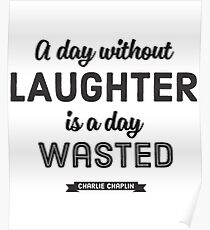 A Day Without Laughter Is A Day Wasted - Charlie Chaplin Tshirt Poster