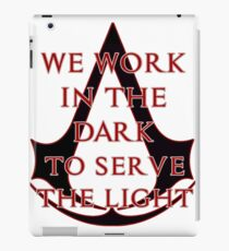 We Work In The Dark To Serve The Light iPad Case/Skin
