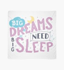 Big dreams need big sleep - Pink Scarf