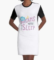 Big dreams need big sleep - Pink Graphic T-Shirt Dress