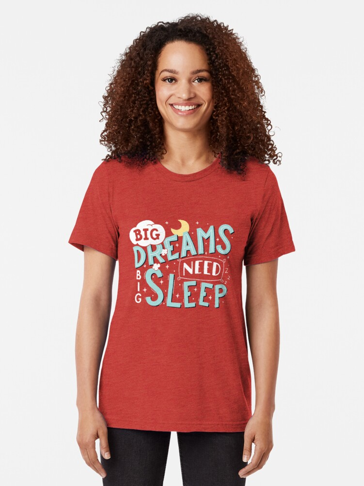 Alternate view of Big dreams need big sleep - Sky blue Tri-blend T-Shirt