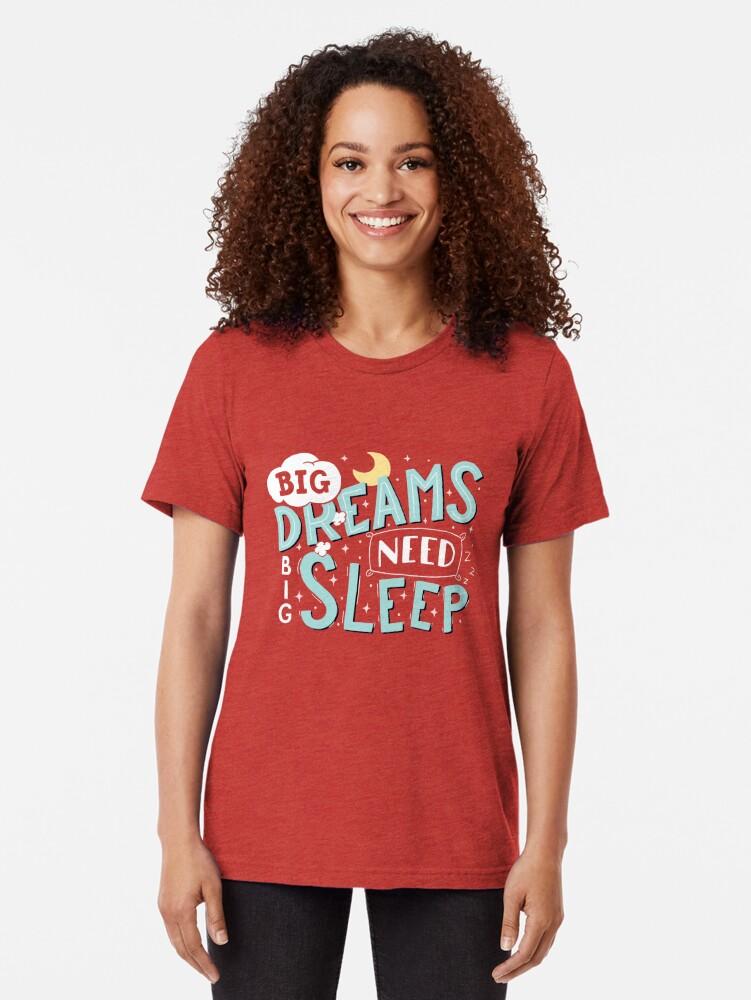 Alternate view of Big dreams need big sleep - Sky blue Tri-blend T-Shirt