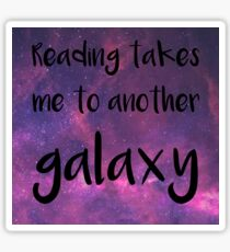 Reading Takes Me to Another Galaxy Sticker