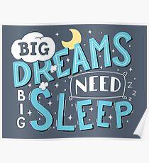 Big dreams need big sleep - Blue Poster